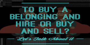 To buy a belonging and Hire OR Buy and Sell