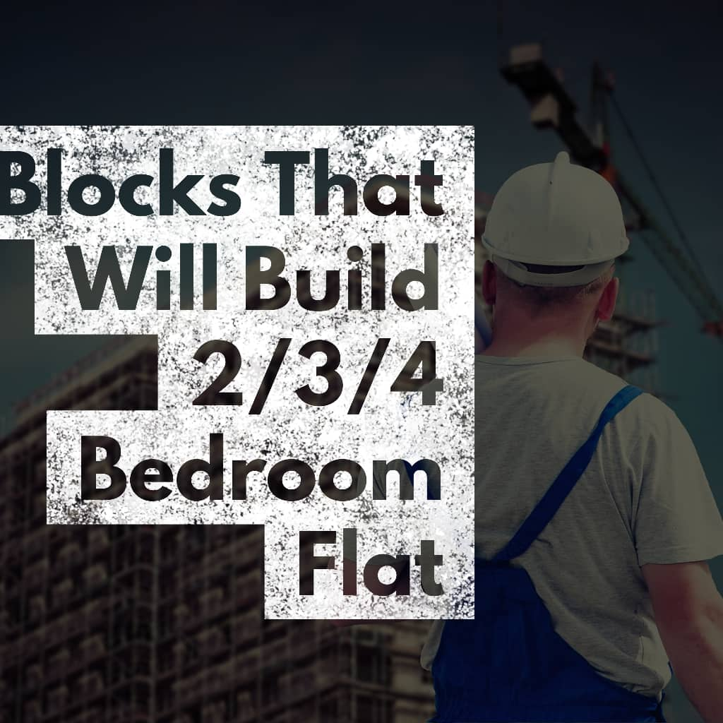 How many blocks can build 2 3 4 bedroom flat in nigeria only info needed