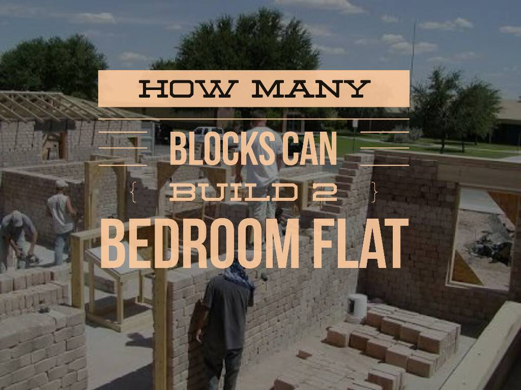 how many blocks can build 2 bedroom flat in nigeria