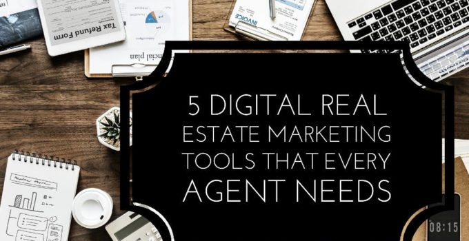 5 Digital Real Estate Marketing Tools That Every Agent Needs 680x350 - 5 Digital Real Estate Marketing Tools That Every Agent Needs