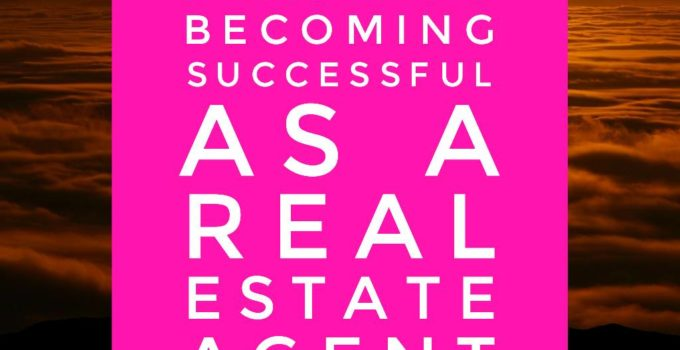 7 tips 680x350 - 7 Tips To Becoming A Successful Real Estate Agent