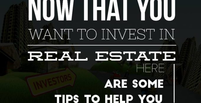 Invest real estate 680x350 - Now That You Want To Invest In Real Estate - Today's Tips that will Help you