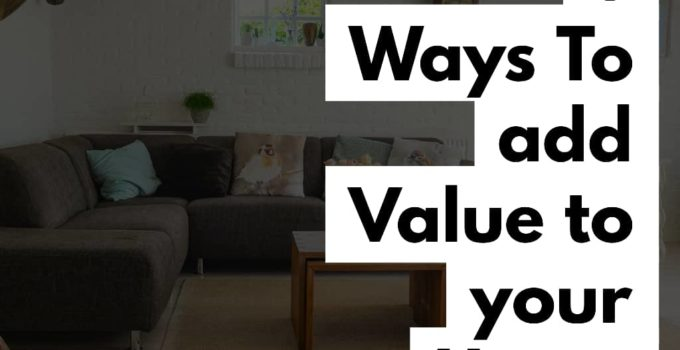Value home 680x350 - 6 Best Ways To Add Value To Your Home -