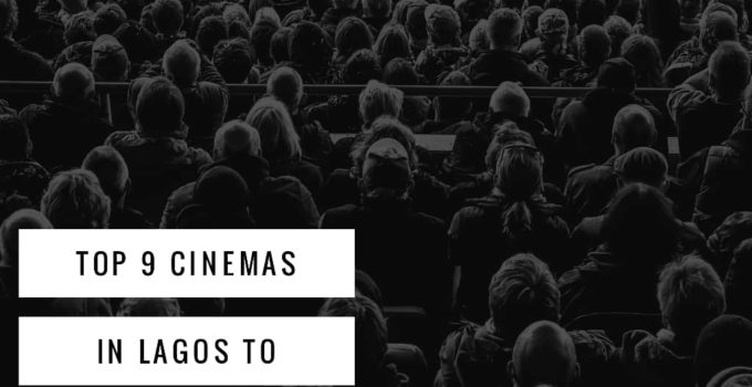 cinemas lagos 680x350 - 9 Top Cinemas in Lagos to Hangout This Holiday