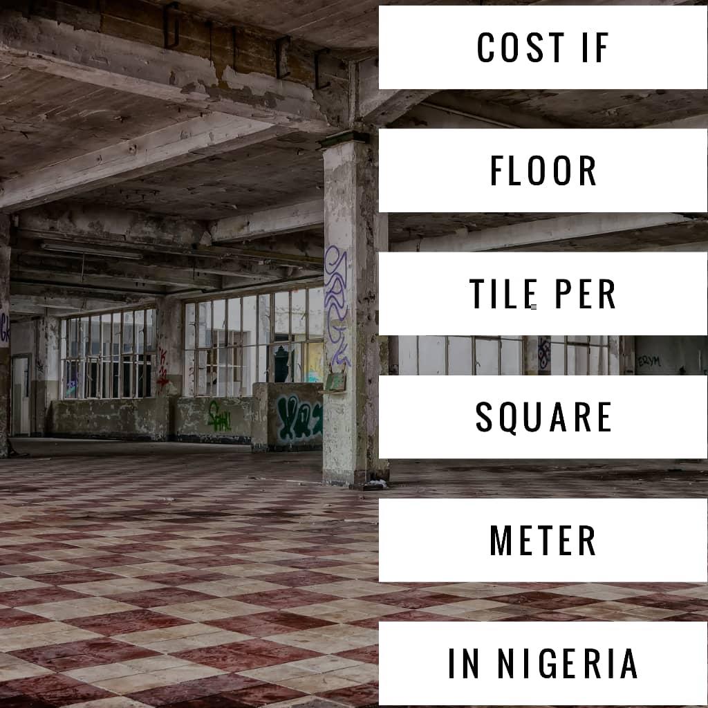 Floor Tile per Square Meter in Nigeria