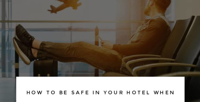 save 680x350 - How To Be Safe In Your Hotel When You Fly To A Foreign Country