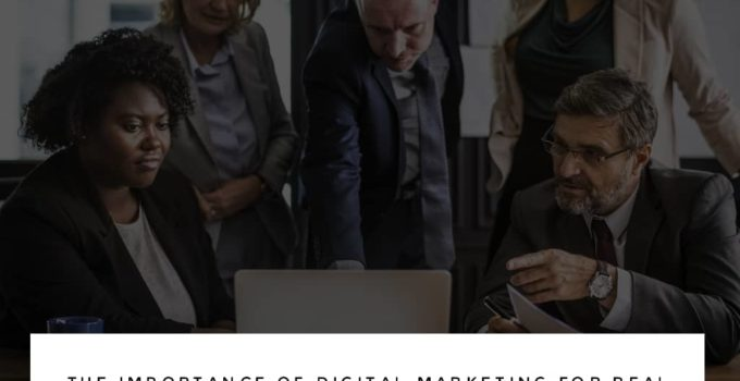 digital marketing real estate 680x350 - The Importance of Digital Marketing for Real Estate Industry
