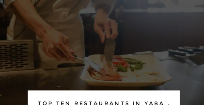 Yaba 680x350 - Top 10 Best Restaurants In Yaba, Lagos - Visit ONLY the LISTED !