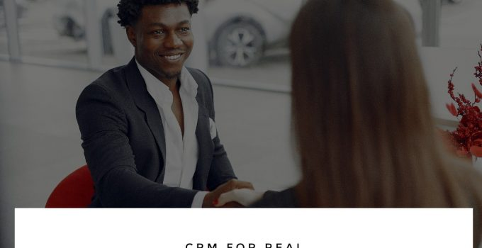 CRM for real estate agents 680x350 - CRM for Real Estate Agents: Everything You Need To Know