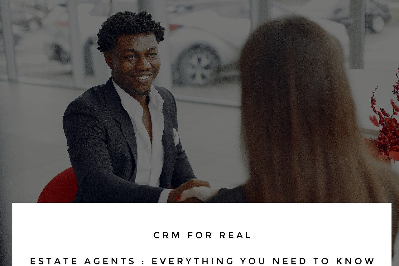 CRM for real estate agents - CRM for Real Estate Agents: Everything You Need To Know